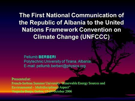 "Presented at: French-Serbian Summer University ""Renewable <strong>Energy</strong> Sources and Environmental – Multidisciplinary Aspect"" Vrnjacka Banja, Serbia, 17-24 October."