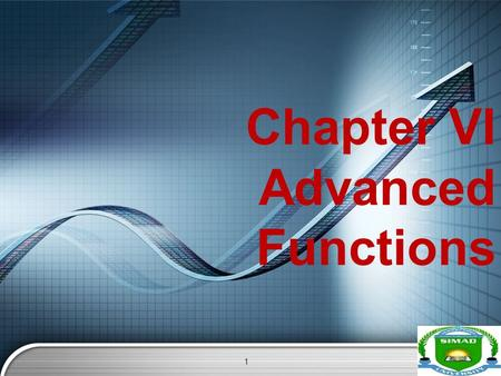 LOGO Chapter VI Advanced Functions 1. LOGO Overview  INTRODUCTION  NESTED FUNCTIONS  LOOKUP  VLOOKUP  COUNTIF  SUMIF  IF  ROUND  THE PMT, IPMT.