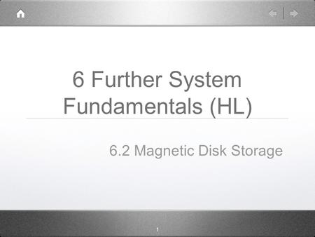 1 6 Further System Fundamentals (HL) 6.2 Magnetic Disk Storage.