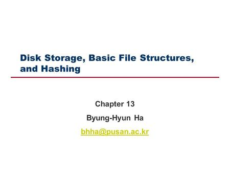 Disk Storage, Basic File Structures, and Hashing