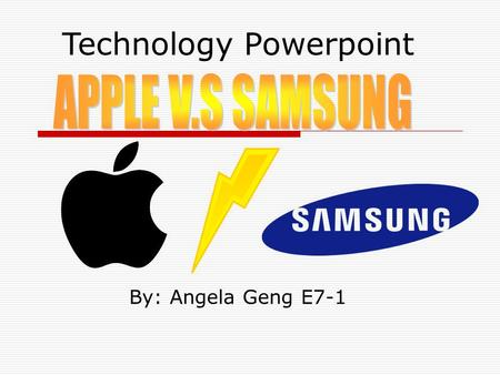 By: Angela Geng E7-1 Technology Powerpoint. : Who started it? Apple Inc. was invented by Steve Jobs and Steve Wozniak in Steve Job ' s garage. They had.