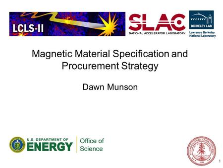 Magnetic Material Specification and Procurement Strategy Dawn Munson 1.