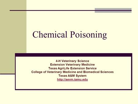 Chemical Poisoning 4-H Veterinary Science Extension Veterinary Medicine Texas AgriLife Extension Service College of Veterinary Medicine and Biomedical.