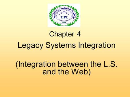 Chapter 4 Legacy Systems Integration (Integration between the L.S. and the Web)