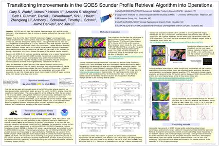 Transitioning Improvements in the GOES Sounder Profile Retrieval Algorithm into Operations Gary S. Wade 1, James P. Nelson III 2, Americo S. Allegrino.