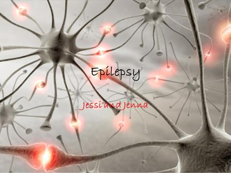 Epilepsy Jessi and Jenna. Cause of disorder: In about 70 percent of cases there is no known cause. Where a reason for the onset of seizures can be identified,