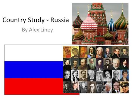 Country Study - Russia By Alex Liney. Russia - Overview Largest country in the world – Nearly double the land mass of the United States.
