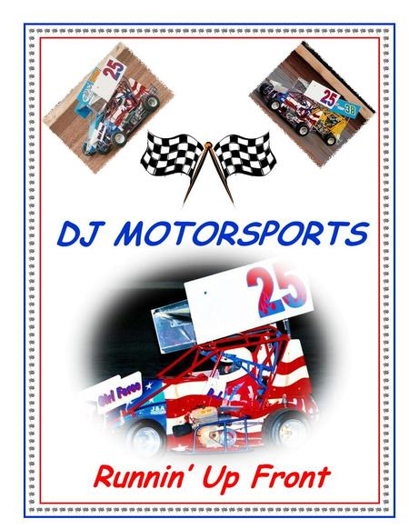 Runnin' Up Front DJ MOTORSPORTS. Runnin' Up Front My name is Delaney Jost. I am eleven years old and I race Junior Sprint cars at I-44 Speedway and other.