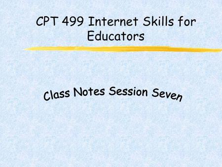 CPT 499 Internet Skills for Educators. Internet Security Why security Server software security problems Server software security solutions Security Policies.