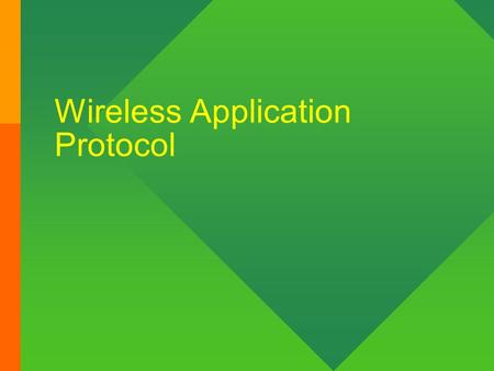 Wireless Application Protocol. . The Two Paradigms W – World W – Wide W -- Web W – World W – Wide W – Wireless W -- Web.