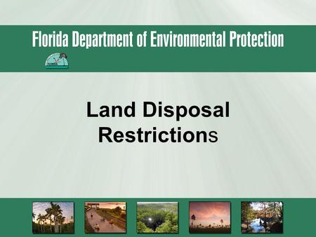 Land Disposal Restrictions. Why LDRs? 1976 RCRA Objective = Prevention of New Superfund Cleanups.