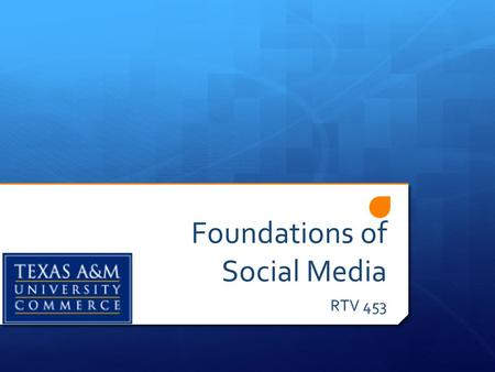 Foundations of Social Media RTV 453. Legacy media vs. new media  Is Social Media a new form of media?  Is Interactive Media a different new form of.