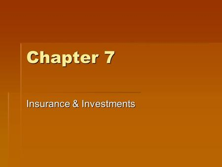 Chapter 7 Insurance & Investments. 7.1 Life Insurance.
