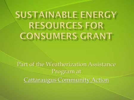 Part of the Weatherization Assistance Program at Cattaraugus Community Action.