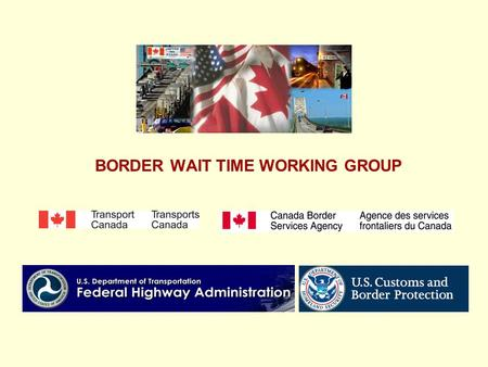 PROJECT DESCRIPTION BORDER WAIT TIME WORKING GROUP.