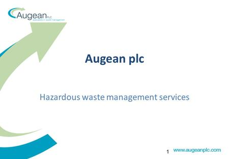 1 Augean plc Hazardous waste management services.