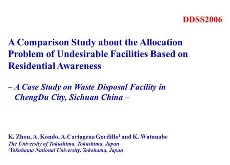 DDSS2006 A Comparison Study about the Allocation Problem of Undesirable Facilities Based on Residential Awareness – A Case Study on Waste Disposal Facility.