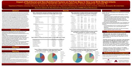 Impact of Nutritional and Non-Nutritional Factors on Fat-Free Mass In Very Low Birth Weight Infants PATRICK MCCARTHY, MD CANDIDATE, 1 HEATHER GRAY, MPH.
