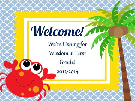 We're Fishing for Wisdom in First Grade! 2013-2014.
