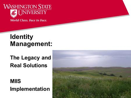 Identity Management: The Legacy and Real Solutions MIIS Implementation.