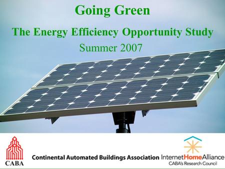 Going Green The Energy Efficiency Opportunity Study Summer 2007.