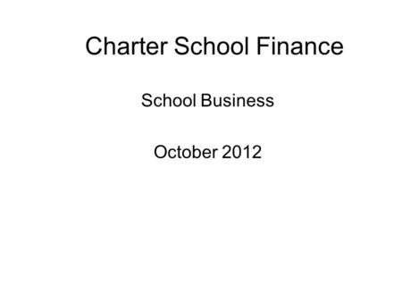 Charter School Finance School Business October 2012.