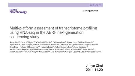 Ji-hye Choi 2014.11.20 24 August 2014. Introduction (2006) ABRF-NGS (the Association fo Biomolecular Resource Facilities next-generation sequencing study)