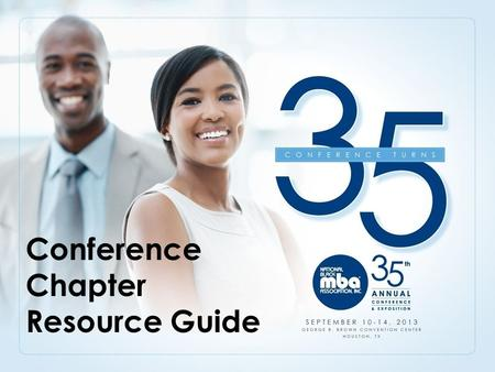 Conference Chapter Resource Guide. Overview Established in 1970, the National Black MBA Association is dedicated to develop partnerships that result in.