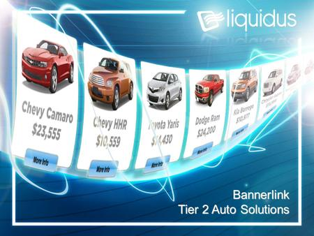 Bannerlink Tier 2 Auto Solutions. Bannerlink - Tier 2 Auto Solution Display inventory for all participating dealers in single ad unit Vehicle video for.