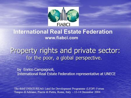 Property rights and private sector: for the poor, a global perspective. Property rights and private sector: for the poor, a global perspective. International.