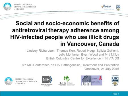 Page 1 Social and socio-economic benefits of antiretroviral therapy adherence among HIV-infected people who use illicit drugs in Vancouver, Canada Lindsey.
