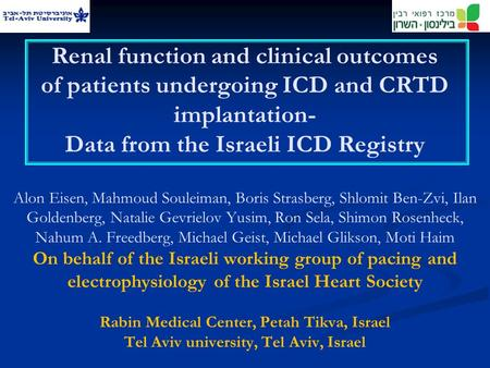 Renal function and clinical outcomes of patients undergoing ICD and CRTD implantation- Data from the Israeli ICD Registry Alon Eisen, Mahmoud Souleiman,