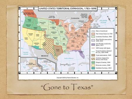 """Gone to Texas"". The Trouble with Territory Both Spain and Mexico had trouble governing its northern territories (including California, New Mexico, Arizona,"