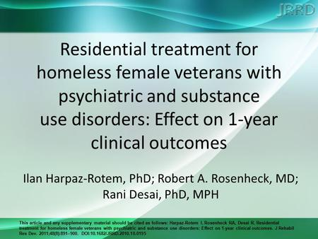 This article and any supplementary material should be cited as follows: Harpaz-Rotem I, Rosenheck RA, Desai R. Residential treatment for homeless female.