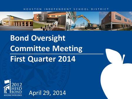 Bond Oversight Committee Meeting First Quarter 2014 April 29, 2014.
