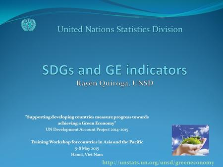 SDGs and GE indicators Rayén Quiroga, UNSD