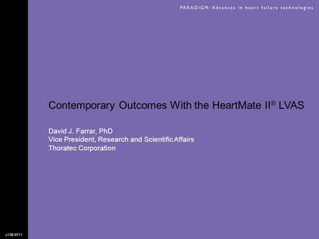 Contemporary Outcomes With the HeartMate II® LVAS
