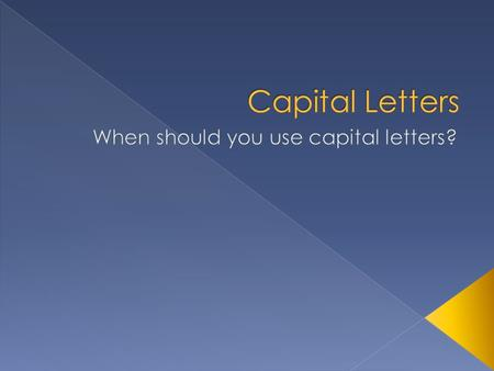 When should you use capital letters?