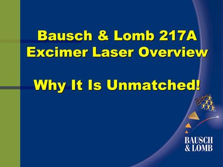 Bausch & Lomb 217A Excimer Laser Overview Why It Is Unmatched !