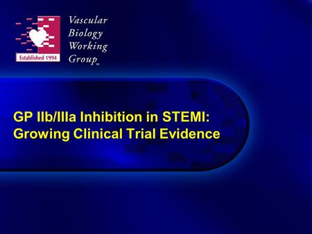 GP IIb/IIIa Inhibition in STEMI: Growing Clinical Trial Evidence.