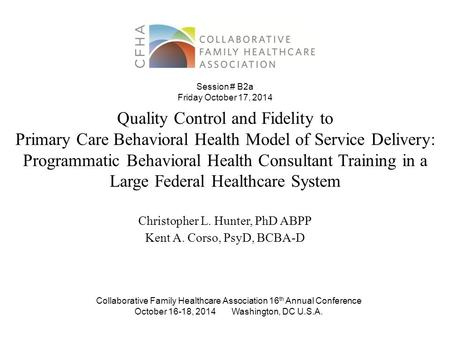 Quality Control and Fidelity to Primary Care Behavioral Health Model of Service Delivery: Programmatic Behavioral Health Consultant Training in a Large.
