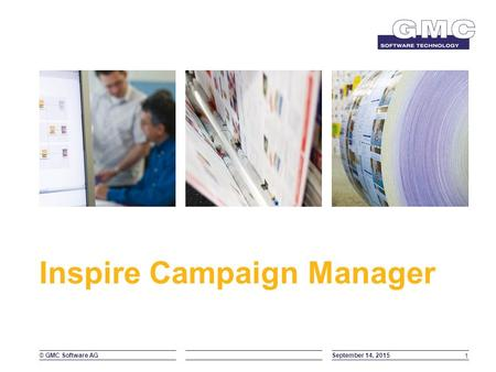 © GMC Software AG Inspire Campaign Manager September 14, 2015 1.