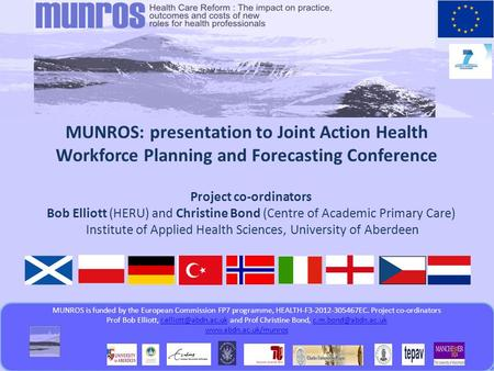 MUNROS is funded by the European Commission FP7 programme www.abdn.ac.uk/munroswww.abdn.ac.uk/munros MUNROS is funded by the European Commission FP7 programme,