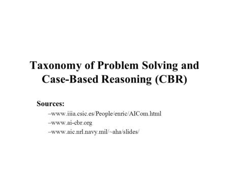 Taxonomy of Problem Solving and Case-Based Reasoning (CBR)
