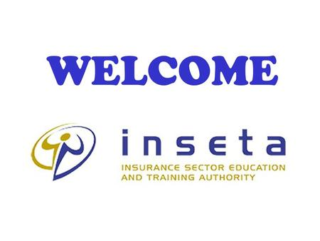 WELCOME. INSETA FIT & PROPER PROJECT Glen Edwards:ETQA Manager Dr. Des Leatt:FAIS Consultant Sheana Campbell:Office Support FAIS CPD Executive Committee.