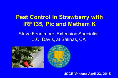 Pest Control in Strawberry with IRF135, Pic and Metham K