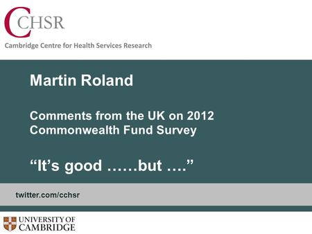 "Martin Roland Comments from the UK on 2012 Commonwealth Fund Survey ""It's good ……but …."" twitter.com/cchsr."