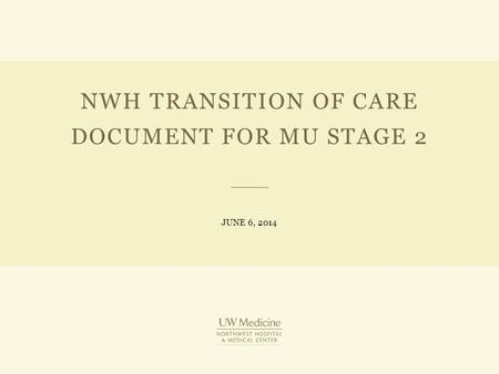 NWH TRANSITION OF CARE DOCUMENT FOR MU STAGE 2 JUNE 6, 2014.