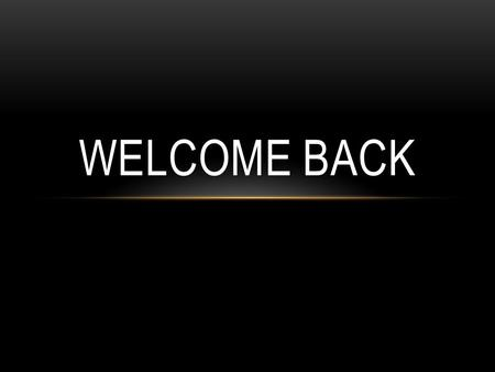 WELCOME BACK. SDS - 493 ADVANCED PROSTHODONTICS & IMPLANTOLOGY.