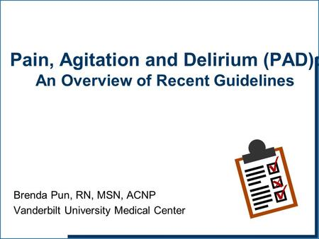 Pain, Agitation and Delirium (PAD): An Overview of Recent Guidelines